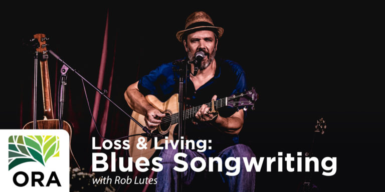 Loss & Living: Blues Songwriting with Rob Lutes